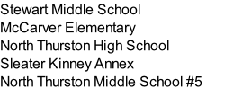 Stewart Middle School McCarver Elementary North Thurston High School Sleater Kinney Annex North Thurston Middle School #5